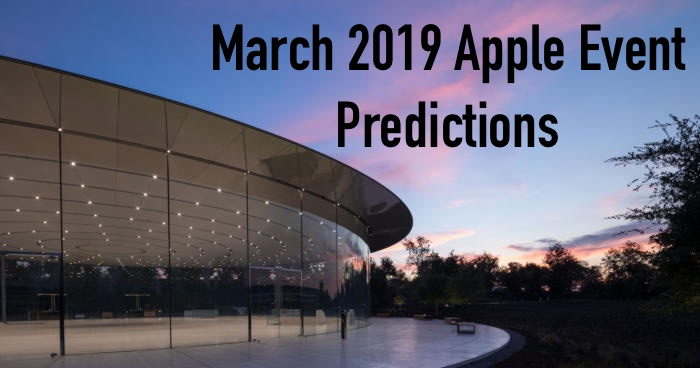 Our Predictions for the March 2019 Apple Event